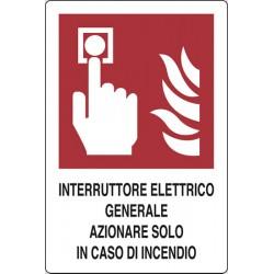 CARTELLO ALLUMINIO INTERRUTORE ELETTRICO  GENERALE AZIONARE SONLO IN CASO DI INCENDIO 180X120