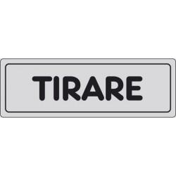 CARTELLO ADESIVO TIRARE  MIS. 165X50