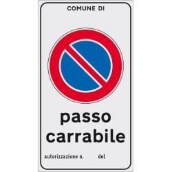 Cartello alluminio rifrangente cm 45x25 COMUNE DI passo carrabile autorizzazione n. del